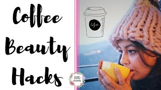 Coffee Beauty Hacks || How to Use Coffee in Your Skin Care Routine