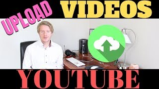 How To Upload Videos On Youtube 2019