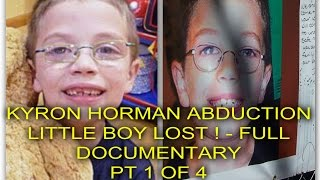 KYRON HORMAN ABDUCTION - LITTLE BOY LOST ! - FULL DOCUMENTARY - PT 1 OF 4
