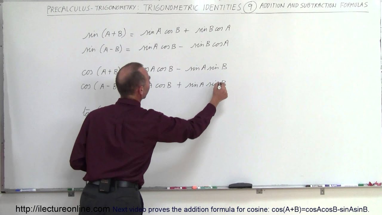 PreCalculus - Trigonometry: Trig Identities (9 of 57) Addition and  Subtraction Formulas