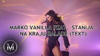 MARKO VANILLA FEAT. STANIJA - NA KRAJU BALADE (OFFICIAL VIDEO + TEKST)