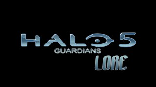 LORE - Halo 5: Guardians Lore in a Minute!