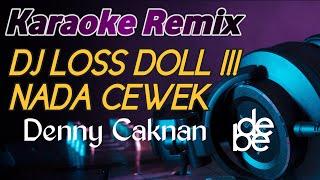 Download lagu Dj Los Dol Karaoke Remix Nada Cewek Viral Tiktok 2020