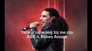 Terwijl jullie nog bij me zijn REMAKE - Ali B feat. Ruben Annink