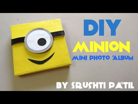 DIY Minion Mini Photo Album   Tutorial by Srushti Patil   Despicable me
