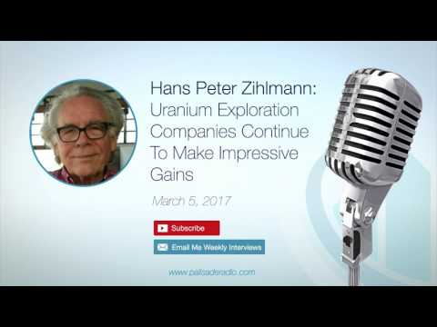 Hans Peter Zihlmann: Uranium Exploration Companies Continue To Make Impressive Gains