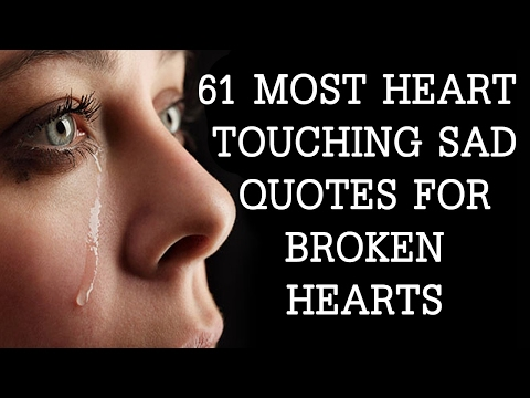 61 Most Heart Touching Sad quotes For Broken Hearts