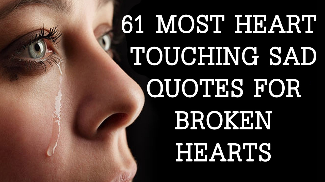 Image of: Sad Love Quotes Youtube 61 Most Heart Touching Sad Quotes For Broken Hearts Youtube