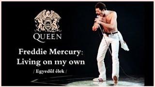 Freddie Mercury : Living On My Own / Egyedűl élek (magyar felirattal)