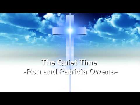 The Quiet Time - Ron and Patricia Owens - Christian Song