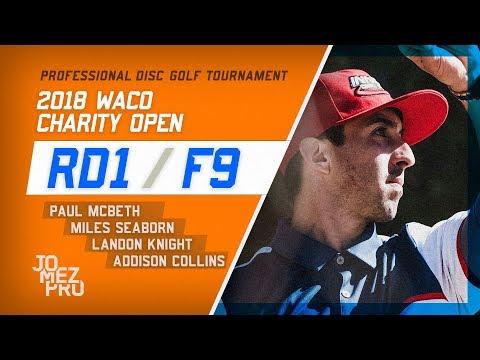 2018 Waco Charity Open | Rd1, F9, MPO | McBeth, Seaborn, Knight, Collins
