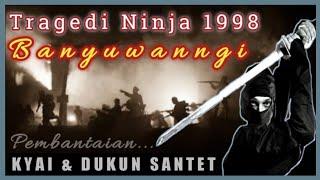 KISAH NINJA BANYUWANGI 1998 | TRAGEDI DUKUN SANTET
