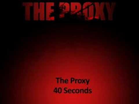 The Proxy - 40 Seconds