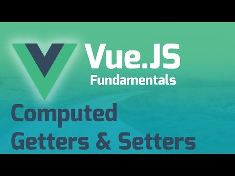 Getter & Setter Computed Properties - Vue.js 2.0 Fundamentals (Part 9)