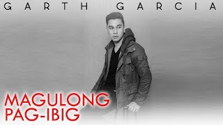 magulong pag ibig   garth garcia feat joco   official lyric video