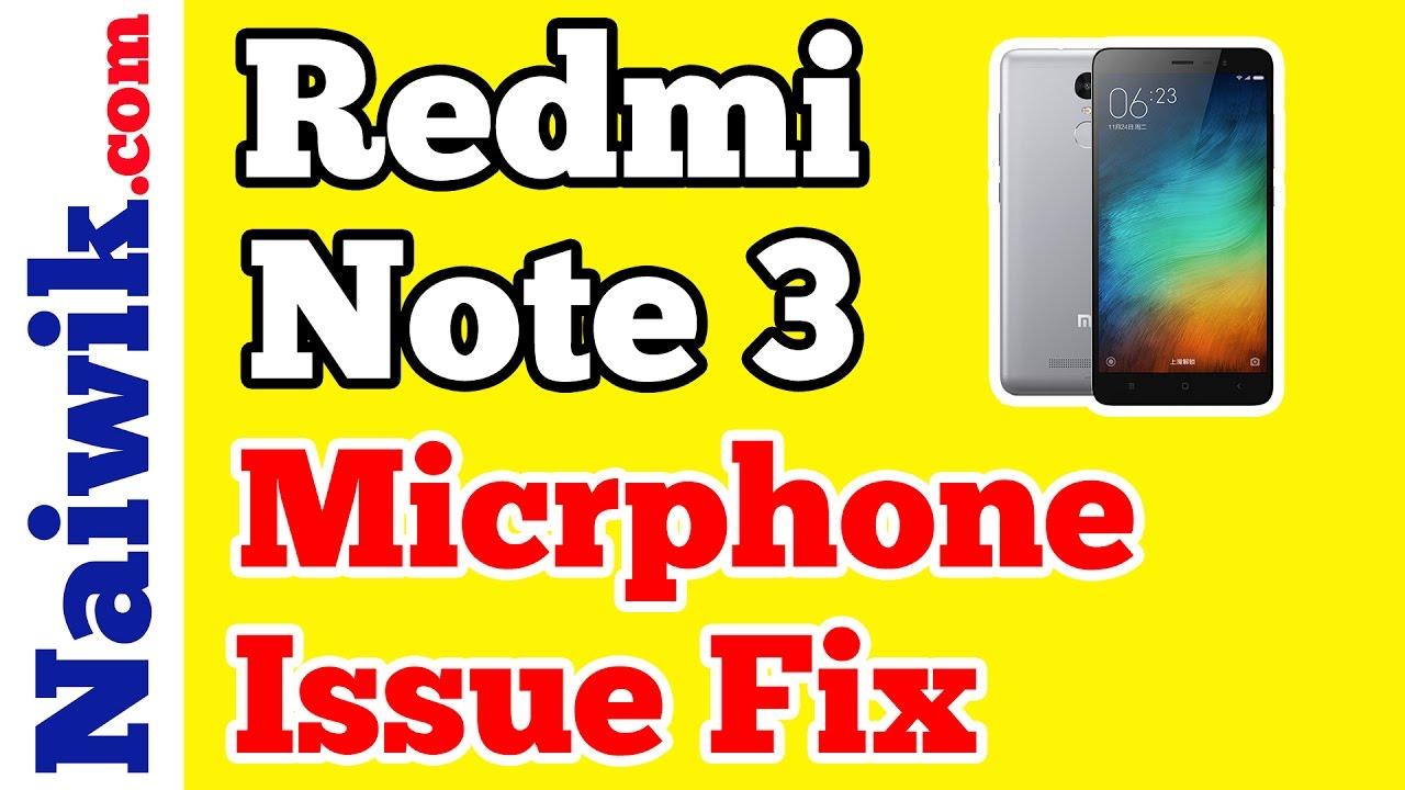 Xiaomi Redmi Note 3 Microphone Problem issue Fix [ Solved ]