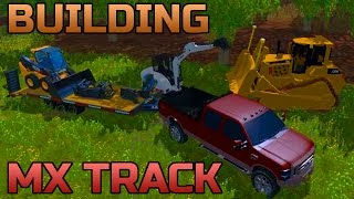 FARMING SIMULATOR 2015 | BUILDING THE MX TRACK | DOZER AND SKID STEER