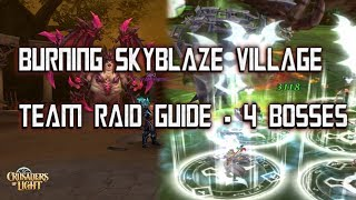 Burning Skyblaze Village Guide - 4 Boss Team Raid - Crusaders of Light