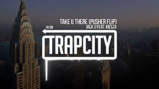 Jack Ü Take Ü There Feat. Kiesza Pusher Remix
