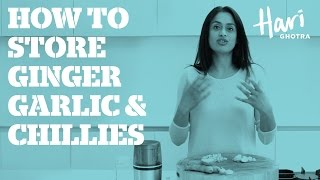 How to store ginger, garlic and chillies