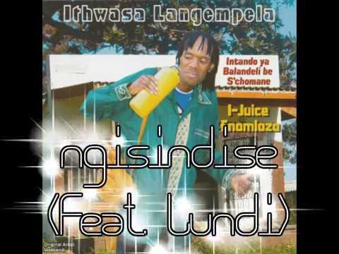 Ithwasa Langempela Ngisindise (Feat  Lundi)