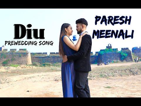 Diu Ll Paresh Love Meenali Ll Pre-wedding Video 2019