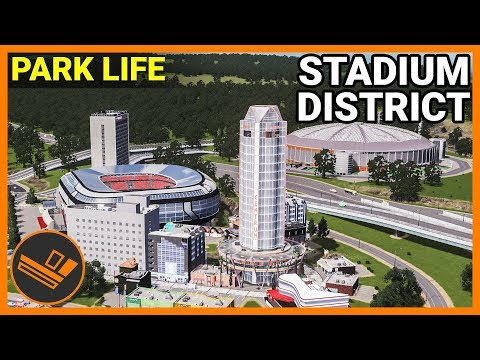 STADIUM DISTRICT! - Park Life (Part 33)