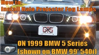 How to: Install Halo Fog Lamps on 5 series BMW E39 (540i)