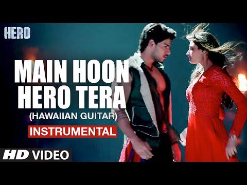 Main Hoon Hero Tera (Hawaiian Guitar) Instrumental | Hero | T-Series