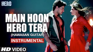 Main Hoon Hero Tera (Hawaiian Guitar) Instrumental | Hero | T-Series