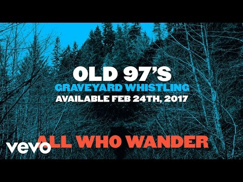 Old 97's - All Who Wander (Official Art Track)