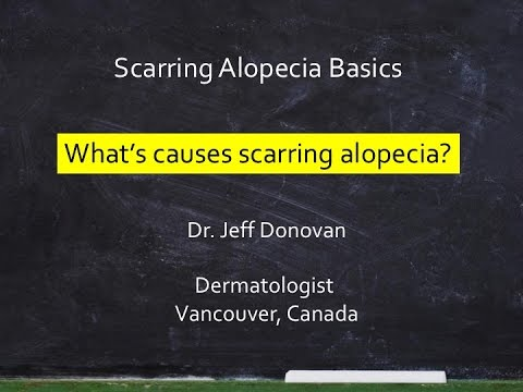 What causes scarring alopecia?
