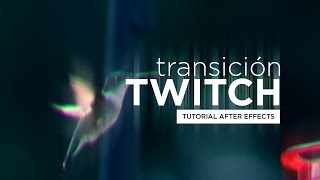 Twitch Transición - Tutorial After Effects [Español]