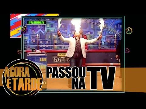 Passou na TV - Agora é Tarde - 1212