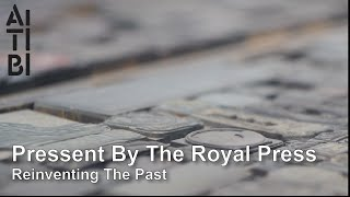 Pressent by The Royal Press - Reinventing The Past