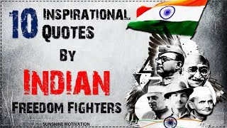 10 Inspiring Quotes By Indian Freedom Fighters |  Independence Day Special