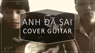 Anh Đã Sai - OnlyC cover Xuân Thiện ft Huy Hoàn