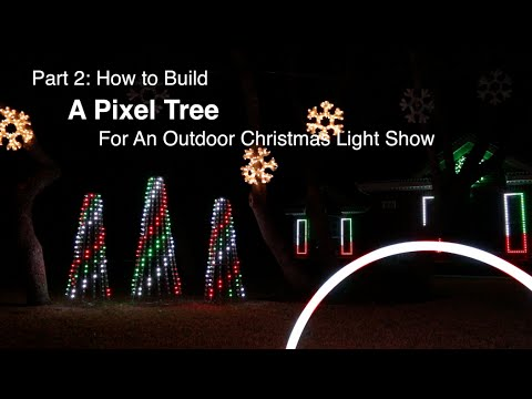 part 2 how to build a pixel tree for an outdoor christmas light show