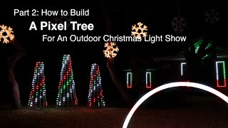 Part 2: How to build a Pixel Tree for an outdoor Christmas light show