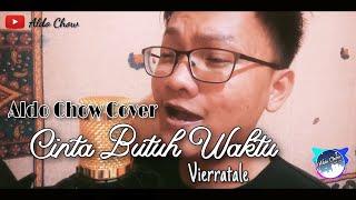 Download Cinta Butuh Waktu - Vierratale | Aldo Chow (Cover)