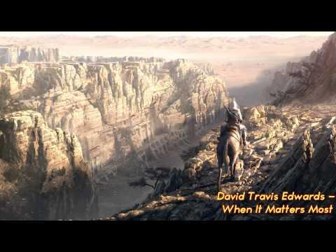 David Travis Edwards - When It Matters Most