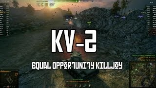 World of Tanks - The KV-2 Tier 6 Heavy Tank - Equal Opportunity Killjoy