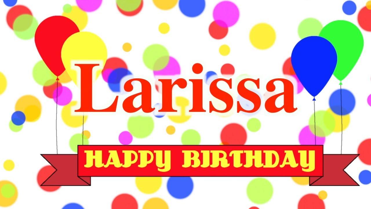 Happy Birthday Larissa Song