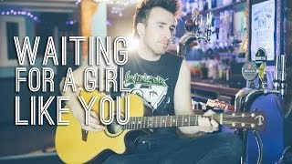 Waiting For a Girl Like You - Foreigner (Phil Maher Cover)