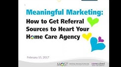 Meaningful Marketing  How to Get Referral Sources to Heart Your Home Care Agency