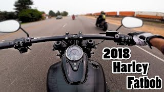 2018 Harley Davidson Fatbob First Ride