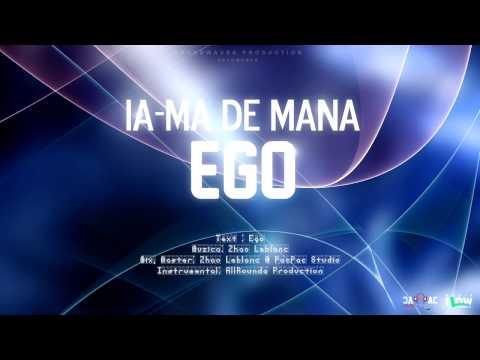 Ego - Ia-ma De Mana [Official HD]