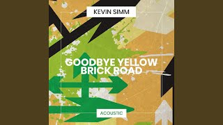 Goodbye Yellow Brick Road (Acoustic)