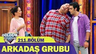 Güldür Güldür Show 211.Bölüm - Arkadaş Grubu