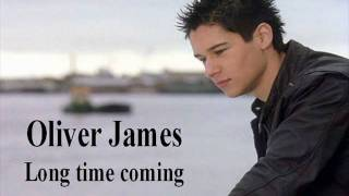 Long Time Coming - Oliver James - What a Girl Wants Full Song